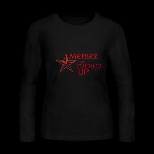 MEMEZ ARE FUCKED UP (SPECIAL) - Women's Long Sleeve Jersey T-Shirt