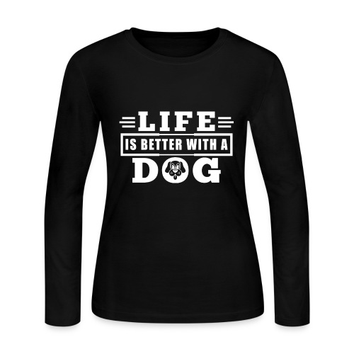 Life is better with a dog - Women's Long Sleeve Jersey T-Shirt