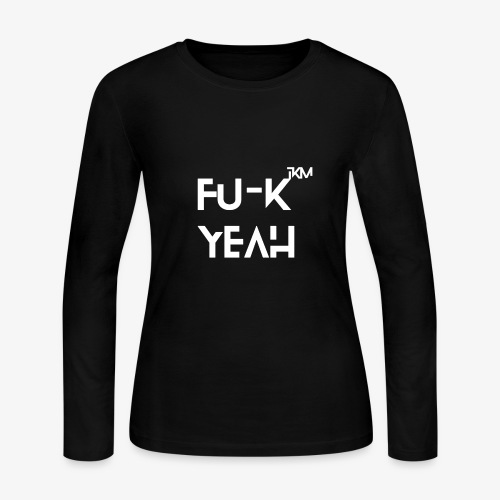 FU-K YEAH - Women's Long Sleeve Jersey T-Shirt