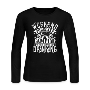 WEEKEND FORECAST CAMPING WITH A CHANCE OF DRINKIN - Women's Long Sleeve Jersey T-Shirt