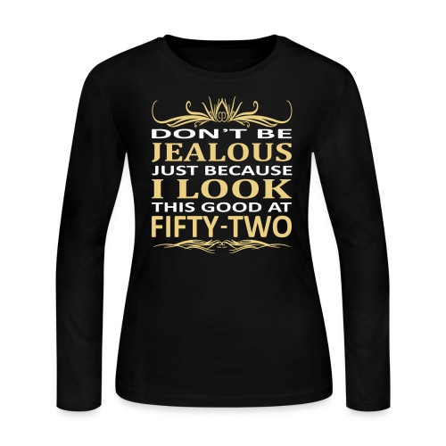 I Look This Good At 52 - Women's Long Sleeve Jersey T-Shirt