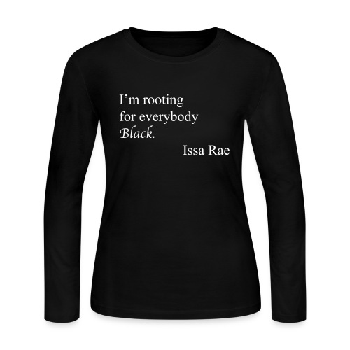 I'm rooting for everybody black, - Women's Long Sleeve Jersey T-Shirt