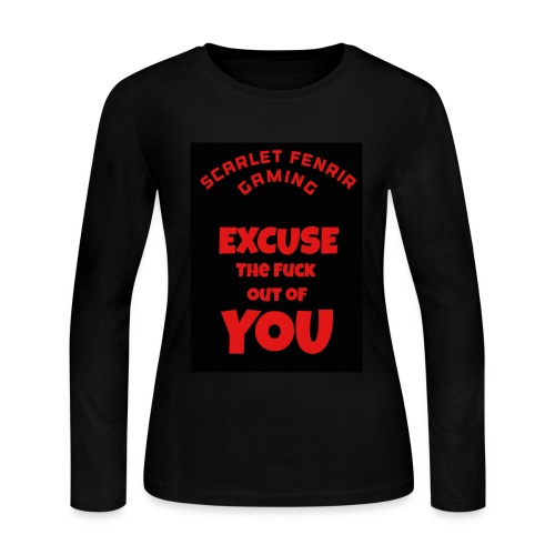 Excuse The F**k out of you - Women's Long Sleeve Jersey T-Shirt