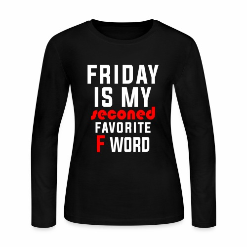 BECAUSE FRIDAY RULES!! - Women's Long Sleeve Jersey T-Shirt