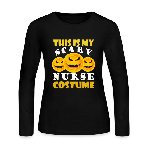 This is my scary Nurse Costume T-shirt - Women's Long Sleeve Jersey T-Shirt
