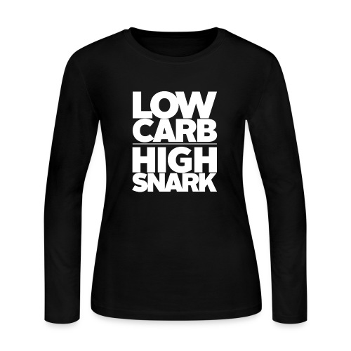 LOW CARB HIGH SNARK - WHITE - Women's Long Sleeve Jersey T-Shirt