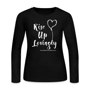 Rise Up Lovingly (white on dark) - Women's Long Sleeve Jersey T-Shirt