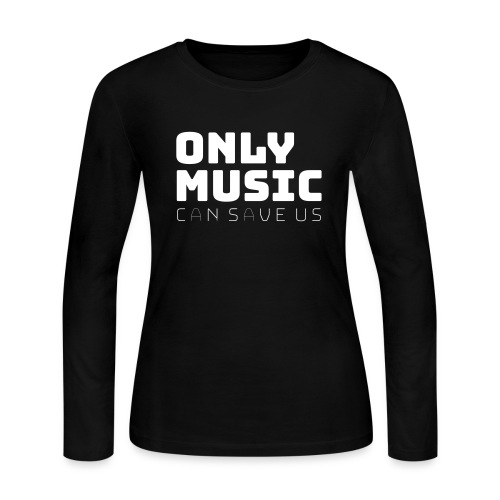 Only Music Can Save Us - Women's Long Sleeve Jersey T-Shirt