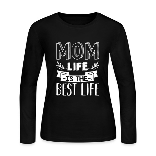 MOM Life is the Best Life - Women's Long Sleeve Jersey T-Shirt
