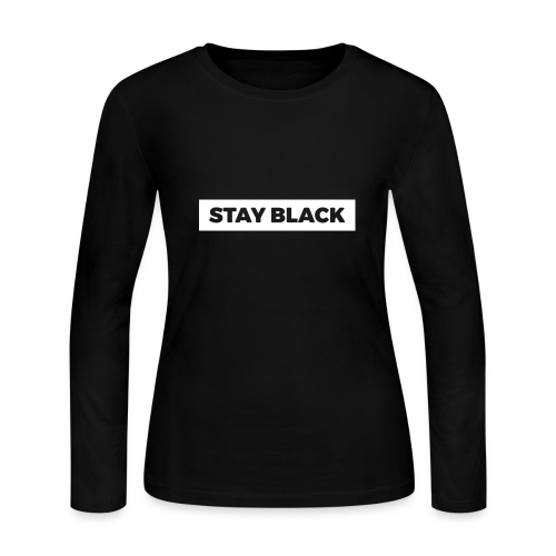 STAY BLACK - Women's Long Sleeve Jersey T-Shirt