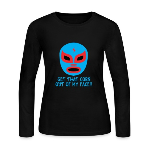 Luchador Mask Graphic - Get That Corn Out My Face! - Women's Long Sleeve Jersey T-Shirt