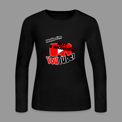 Hello I'm NOT a successful YouTuber - Women's Long Sleeve Jersey T-Shirt