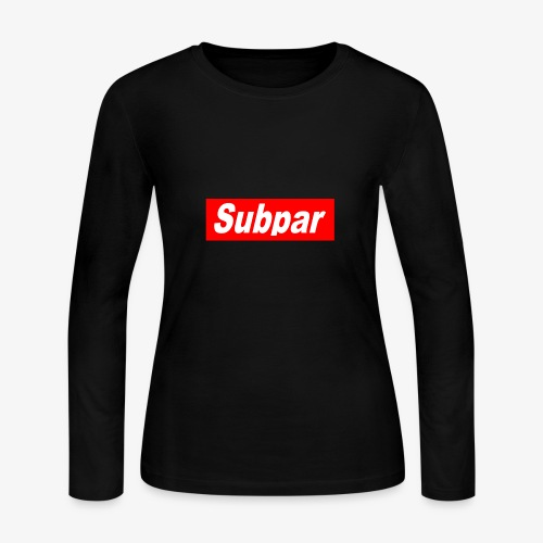 Subpar - Women's Long Sleeve Jersey T-Shirt
