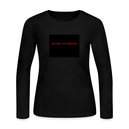 become the greatest - Women's Long Sleeve Jersey T-Shirt