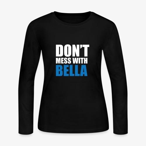dog bandana dont mess with bella light blue - Women's Long Sleeve Jersey T-Shirt