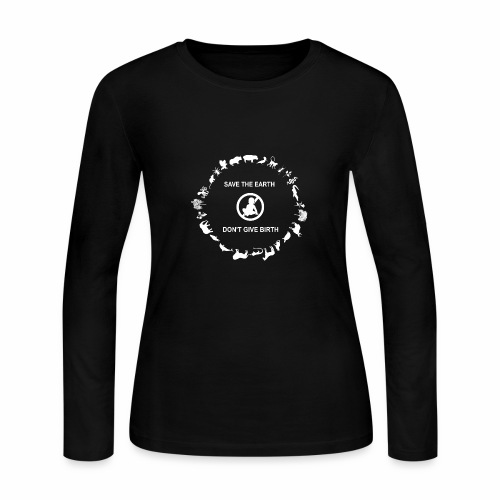 Save the Earth - Don't Give Birth - Women's Long Sleeve Jersey T-Shirt