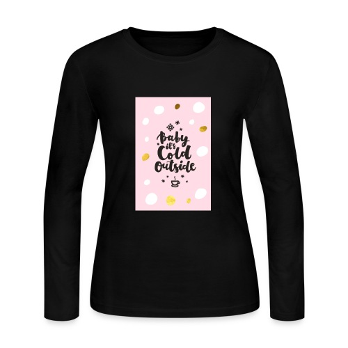 Its cold outside - Women's Long Sleeve Jersey T-Shirt