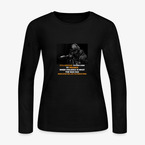It's a mistake to push a man to violence - Women's Long Sleeve Jersey T-Shirt
