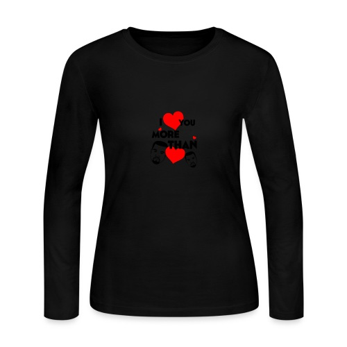 I Love You More Than Kanye Loves Kanye - Women's Long Sleeve Jersey T-Shirt