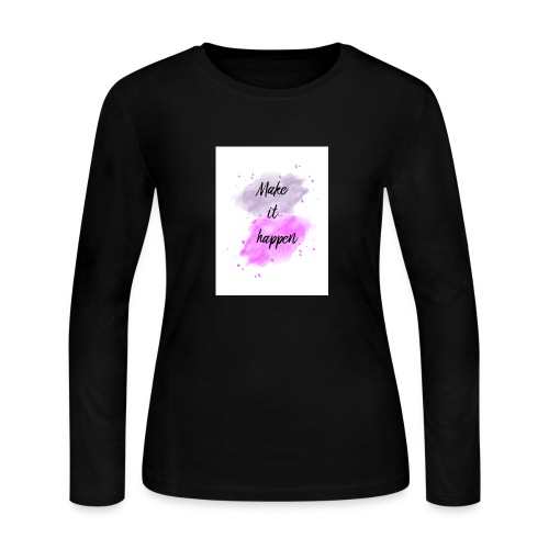 Make it happen - Women's Long Sleeve Jersey T-Shirt