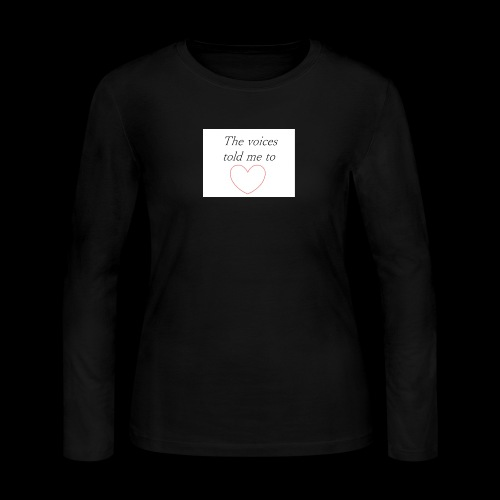 The voices told me to - Women's Long Sleeve Jersey T-Shirt