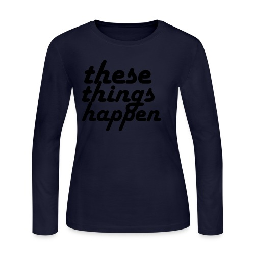 these things happen - Women's Long Sleeve Jersey T-Shirt