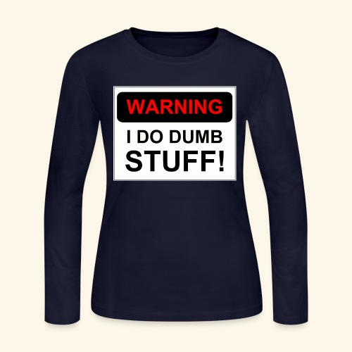 WARNING I DO DUMB STUFF - Women's Long Sleeve Jersey T-Shirt