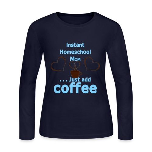 Homeschool Mom Add Coffee - Women's Long Sleeve Jersey T-Shirt