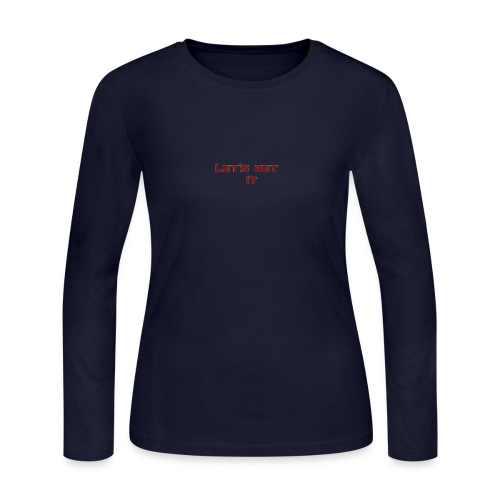 Let's Get It - Women's Long Sleeve Jersey T-Shirt