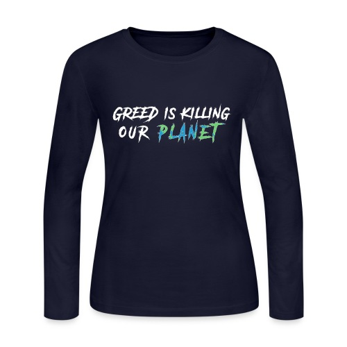 Greed is killing our planet - Women's Long Sleeve Jersey T-Shirt