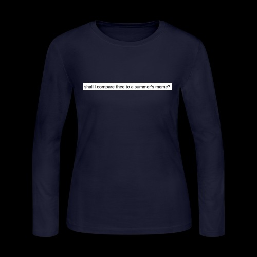 shall i compare thee to a summer's meme? - Women's Long Sleeve Jersey T-Shirt