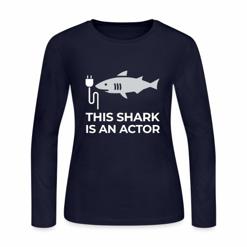 This shark is an actor - Women's Long Sleeve Jersey T-Shirt