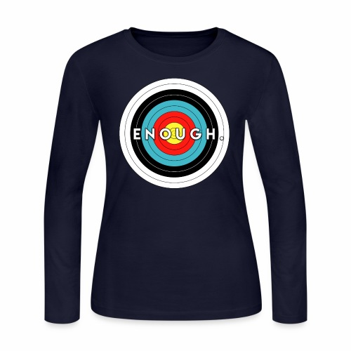 Enough Is the Target - Women's Long Sleeve Jersey T-Shirt