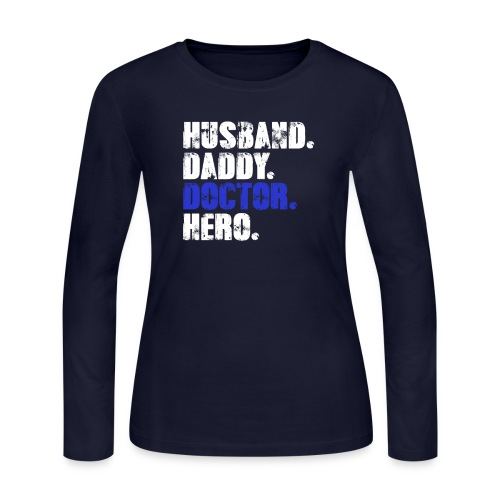 Husband Daddy Doctor Hero, Funny Fathers Day Gift - Women's Long Sleeve Jersey T-Shirt