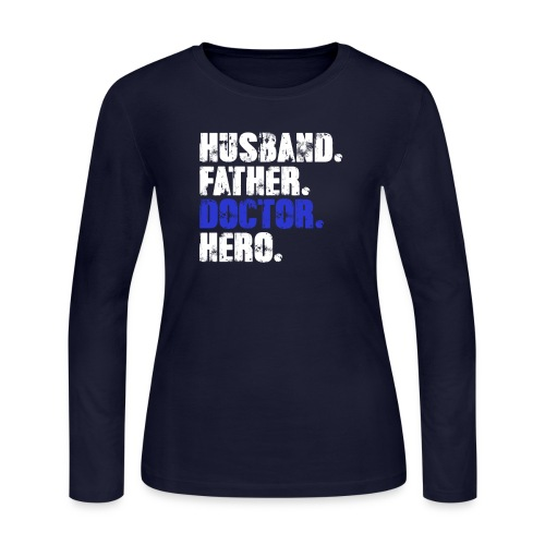 Father Husband Doctor Hero - Doctor Dad - Women's Long Sleeve Jersey T-Shirt