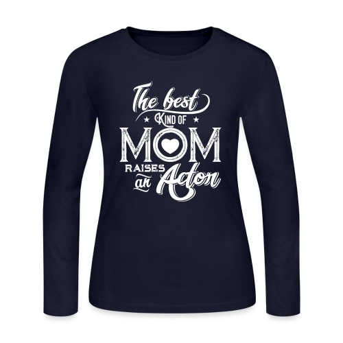 The Best Kind Of Mom Raises An Actor, Mother's Day - Women's Long Sleeve Jersey T-Shirt