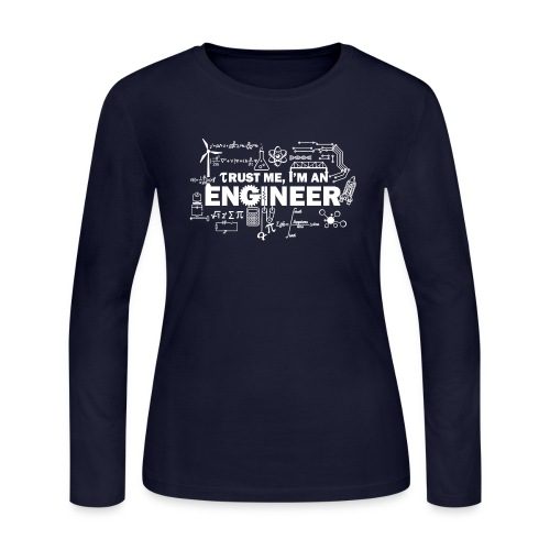 Trust Me, I'm Engineer - Women's Long Sleeve Jersey T-Shirt