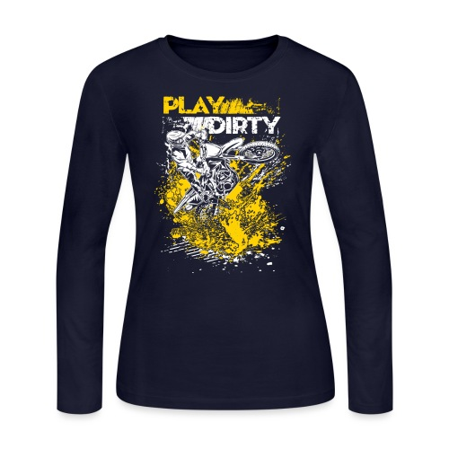 Rude Dirt Bike Play Dirty - Women's Long Sleeve Jersey T-Shirt