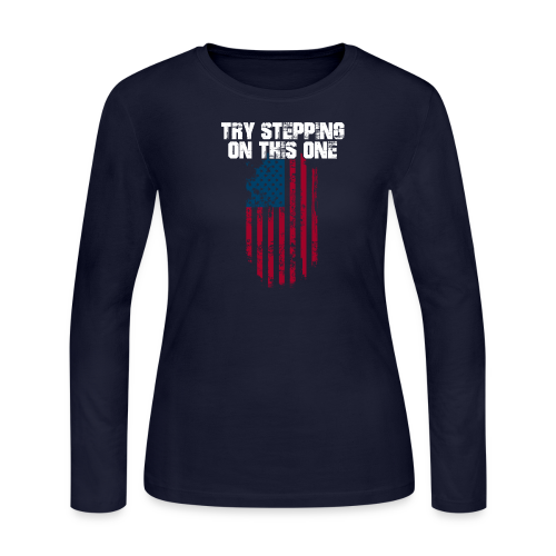 Try Stepping On This Flag - Women's Long Sleeve Jersey T-Shirt