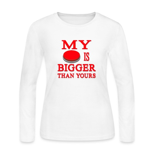 My Button Is Bigger Than Yours - Women's Long Sleeve Jersey T-Shirt