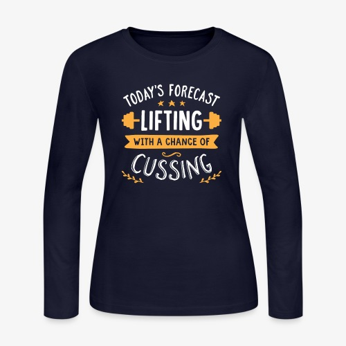 Today's Forecast Lifting With A Chance Of Cussing - Women's Long Sleeve Jersey T-Shirt