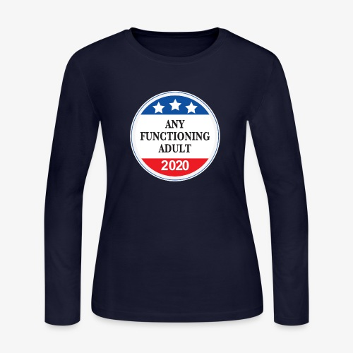 Any Functioning Adult 2020 - Women's Long Sleeve Jersey T-Shirt