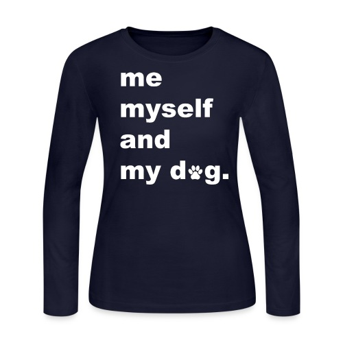 Me Myself And My Dog - Women's Long Sleeve Jersey T-Shirt