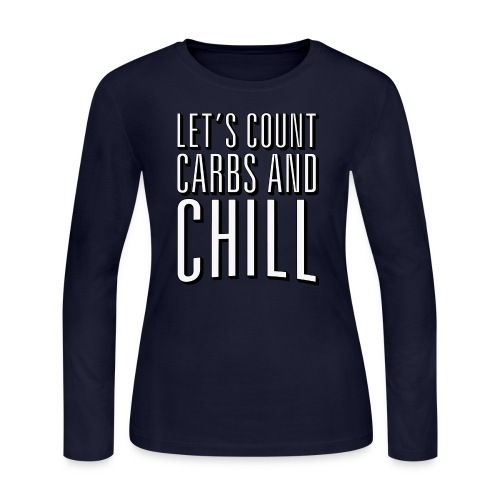 Let's Count Carbs And Chill Shirts - Women's Long Sleeve Jersey T-Shirt