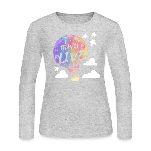To Travel Is To Live - Women's Long Sleeve Jersey T-Shirt