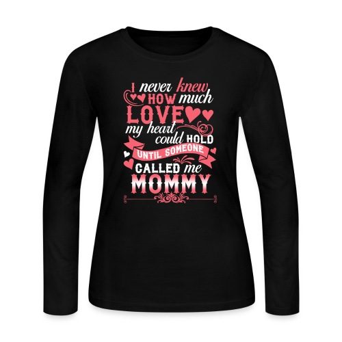 I Never Knew How Much Love My Heart Could Hold - Women's Long Sleeve Jersey T-Shirt