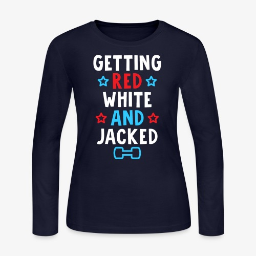 Getting Red, White And Jacked - Women's Long Sleeve Jersey T-Shirt