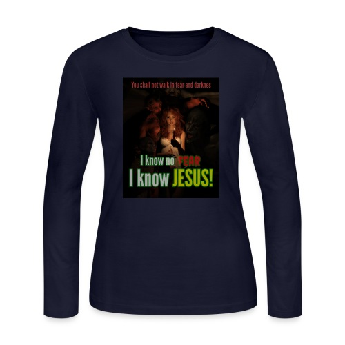 I know no fear - I know Jesus! Illustration & text - Women's Long Sleeve Jersey T-Shirt
