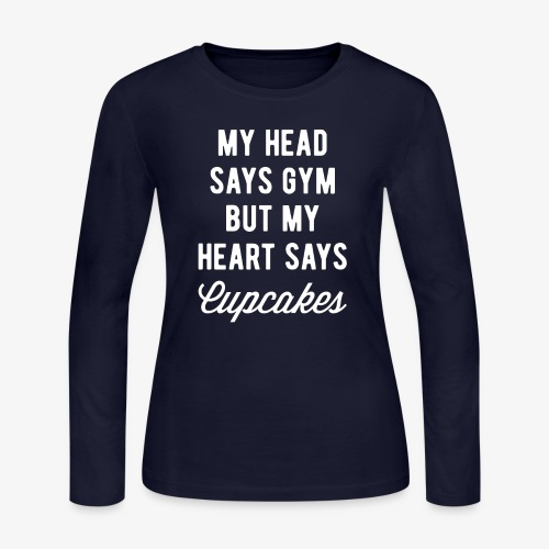 My Head Says Gym But My Heart Says Cupcakes - Women's Long Sleeve Jersey T-Shirt