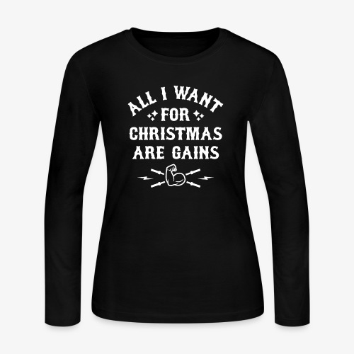 All I Want For Christmas Are Gains - Women's Long Sleeve Jersey T-Shirt